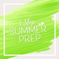3 Step Summer Prep